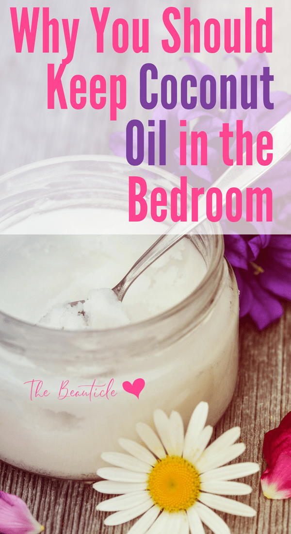 5 Reasons you should keep coconut oil in the bedroom. Coconut oil uses for vagina, coconut oil uses for dogs, coconut oil uses for skin