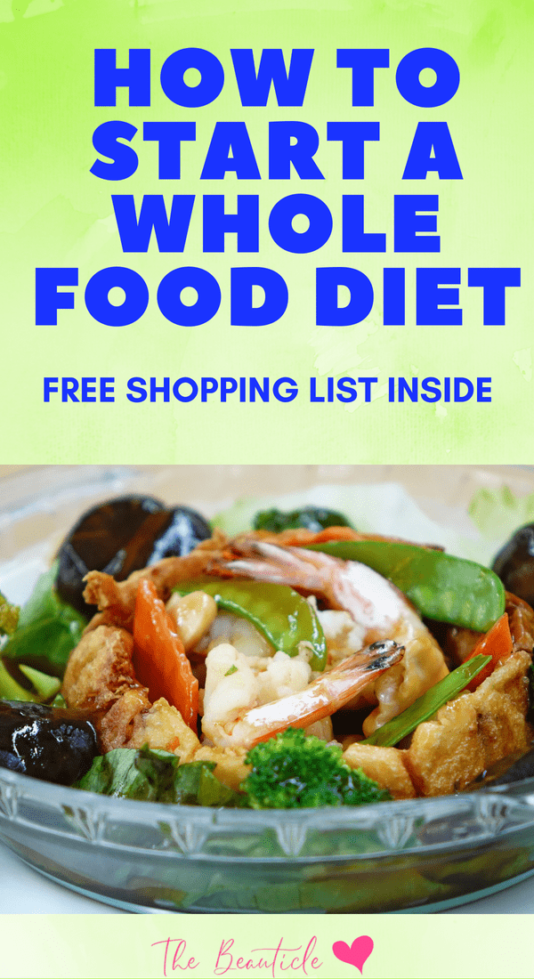 How to start a whole food diet. 10 benefits of eating whole foods plus a free whole food shopping list to get started.