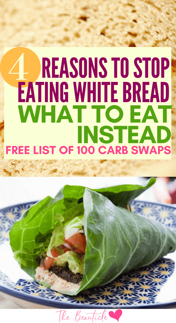 Why you should stop eating white bread and what to eat instead. Complete list of 100 carb swaps to eat instead of bread and other high carb starchy foods