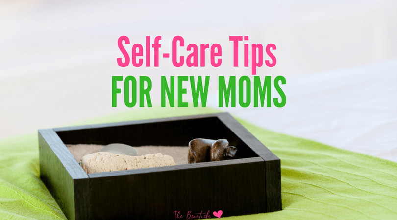 Self Care for Moms: 8 Ways to Take Better Care of You