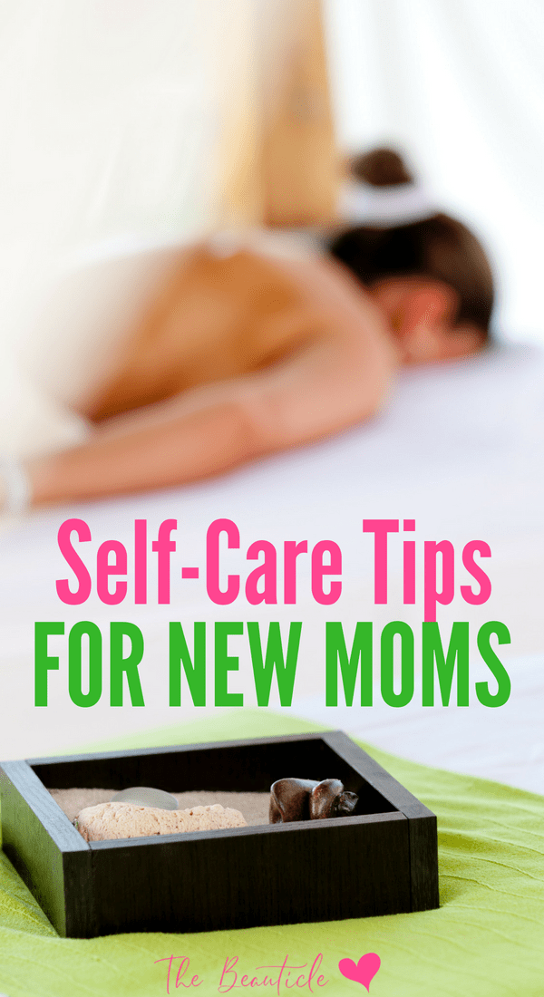 Self Care for Moms - 8 Revitalizing tips to help rejuvenate new moms who always put baby first