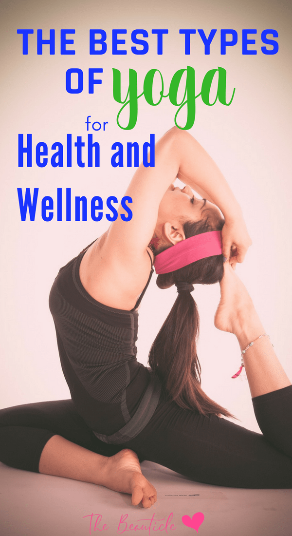 The best types of yoga for health and wellness. These popular yoga types are the best yoga styles to choose when practicing yoga for mental health and overall wellness.