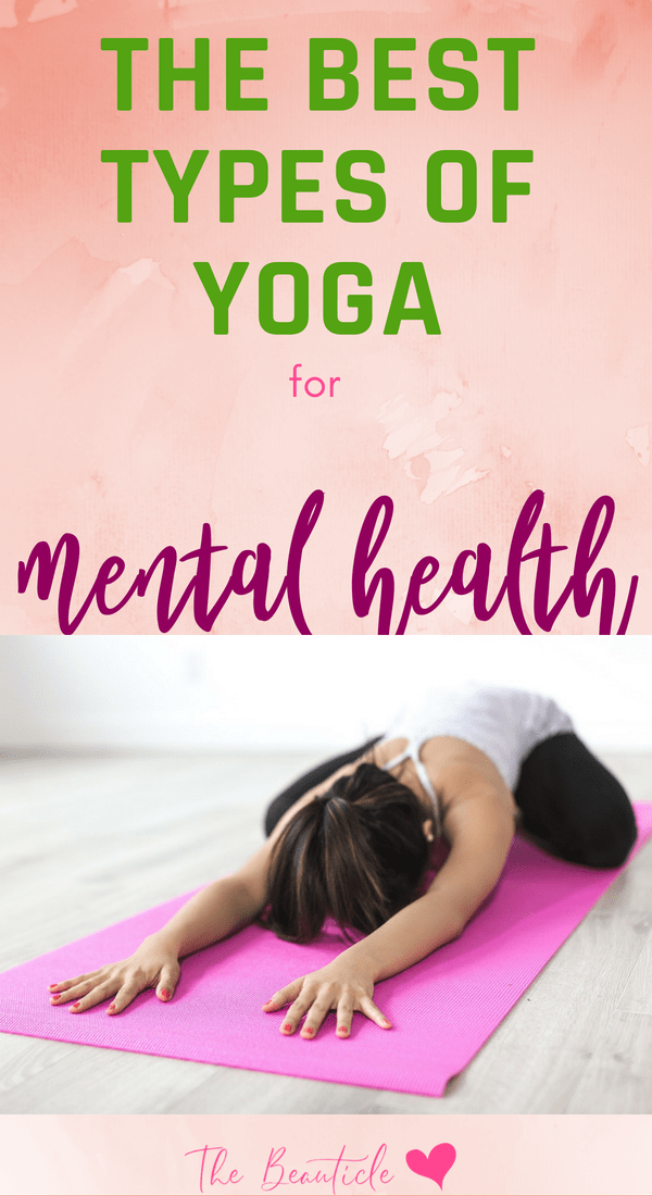 4 different styles of yoga that are great for your mental health. This yoga practice in particular is very good for depression.