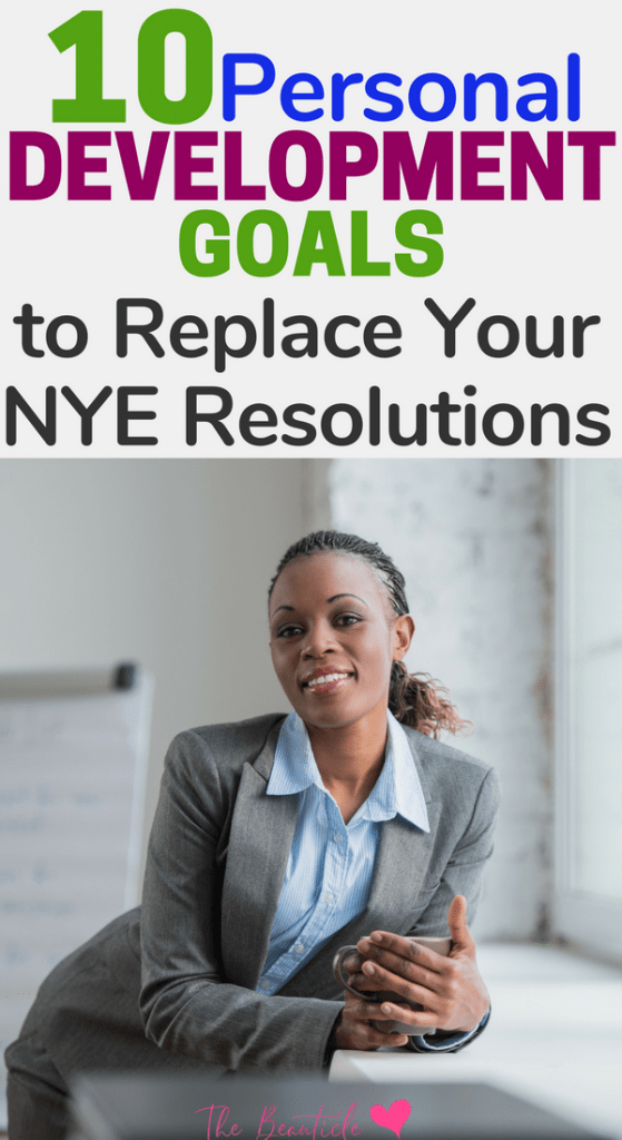 Work on Self-Improvement with these 10 healthy personal development goals for self-development and maintenance of a healthy lifestyle. No more NYE resolutions, achieve your goals with these tips and included personal development worksheet.