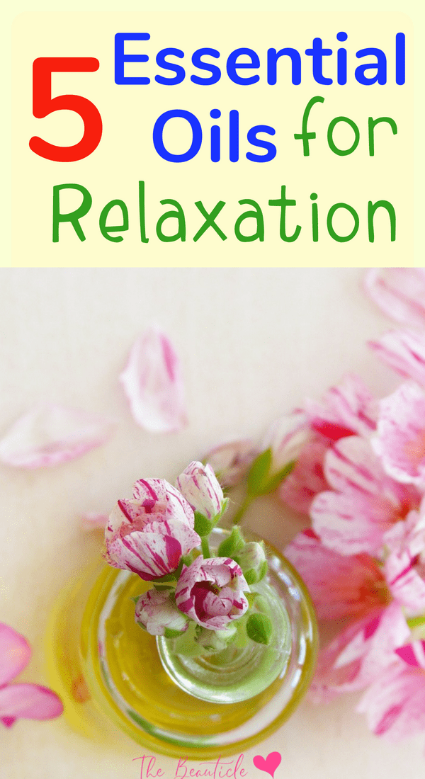 Essential oils for relaxation: 5 oils you need in your home to create a calming environment