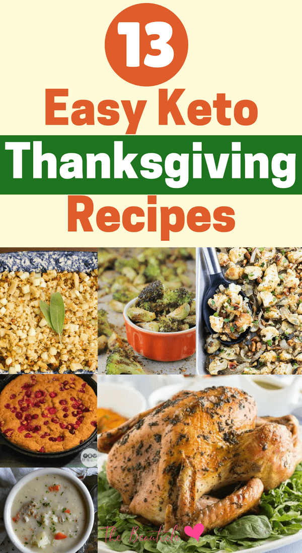 13 delicious easy keto thanksgiving recipes anyone can whip up including keto appetizers, keto side dishes, keto desserts, keto thanksgiving chicken and keto thanksgiving turkey #ketodiet #keto #thanksgivingrecipes