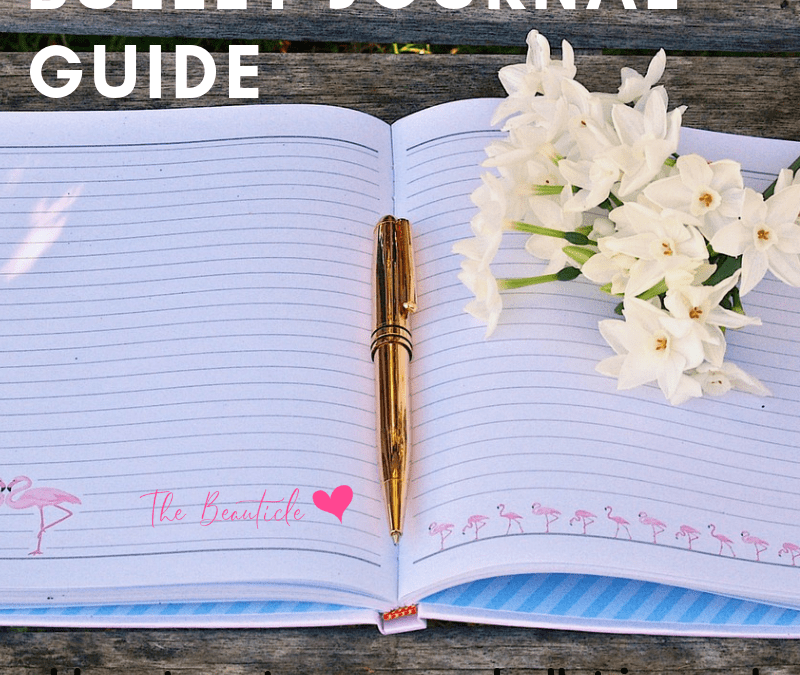Bullet Journal Guide: How to Start + Benefits of Keeping a Bujo