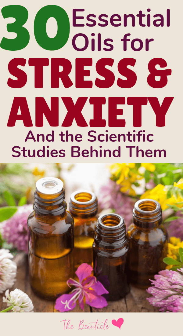 30 essential oils for stress and anxiety with scientific data to prove they work. Make your own essential oil blends for essential oils diffusers, massage oils or scented candles. #essentialoils
