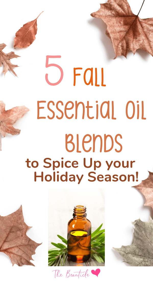 5 Fall Essential Oil Blends To Spice Up Your Holiday Season