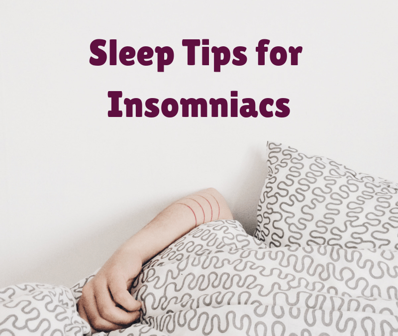 Sleep Tips for Insomniacs: How to Rest If You Suffer from Insomnia