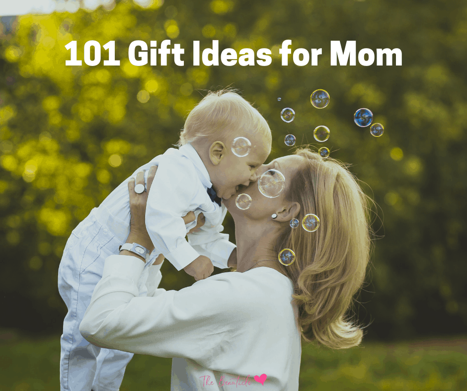 101 Unique Gift Ideas for Mom