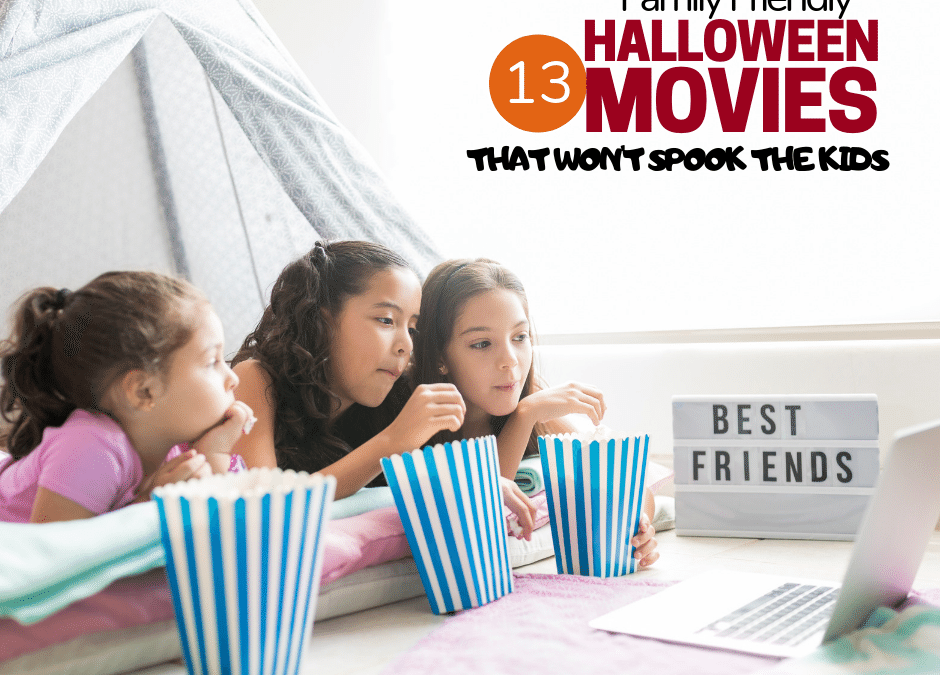 13 Family-Friendly Halloween Movies that won't Spook the Kids